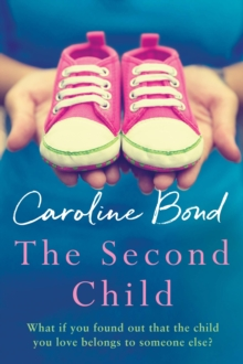 The Second Child : A breath-taking debut novel about the bond of family and the limits of love, Paperback Book