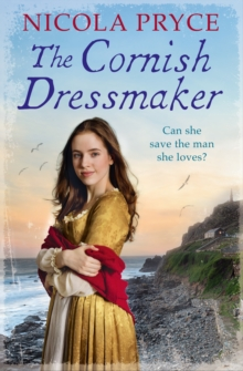 The Cornish Dressmaker : A sweeping historical saga for fans of Poldark, Paperback Book