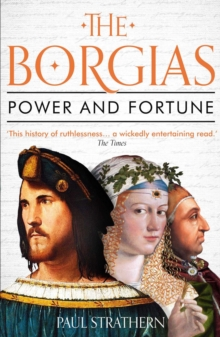 The Borgias : Power and Fortune, Paperback / softback Book