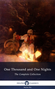 One Thousand and One Nights - Complete Arabian Nights Collection (Delphi Classics), EPUB eBook