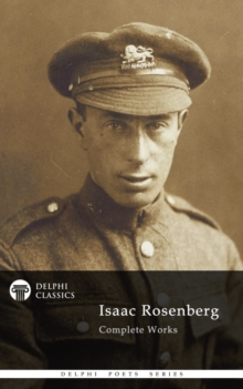 Complete Poetical Works of Isaac Rosenberg (Delphi Classics), EPUB eBook