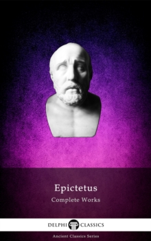Delphi Complete Works of Epictetus (Illustrated), EPUB eBook