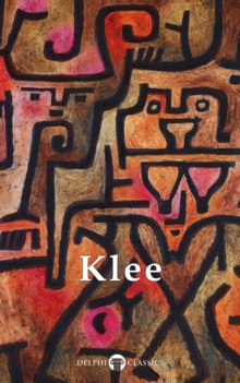 Collected Works of Paul Klee (Delphi Classics), EPUB eBook