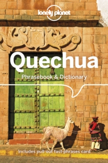 Lonely Planet Quechua Phrasebook & Dictionary, Paperback / softback Book