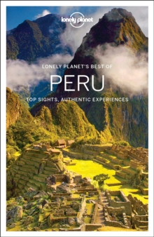 Lonely Planet Best of Peru, Paperback Book