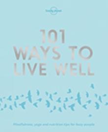 101 Ways to Live Well, Paperback / softback Book