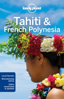 Lonely Planet Tahiti & French Polynesia, Paperback / softback Book