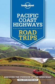Lonely Planet Pacific Coast Highways Road Trips, Paperback Book