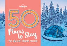 50 Places To Stay To Blow Your Mind, Paperback / softback Book