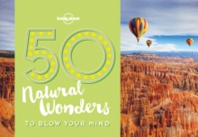 50 Natural Wonders To Blow Your Mind, Paperback Book