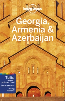 Lonely Planet Georgia, Armenia & Azerbaijan, Paperback / softback Book
