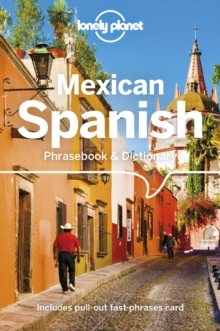 Lonely Planet Mexican Spanish Phrasebook & Dictionary, Paperback / softback Book