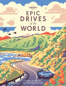 Epic Drives of the World, Hardback Book