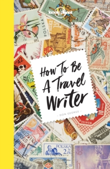 How to be a Travel Writer, Paperback Book