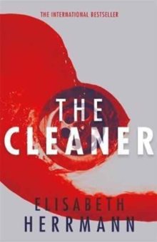 The Cleaner : A Gripping Thriller with a Dark Secret at its Heart, Paperback Book