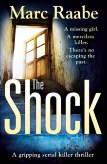 The Shock : A Disturbing Thriller for Fans of Jeffery Deaver, Paperback Book