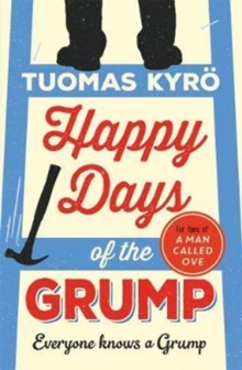 Happy Days of the Grump : The feel-good bestseller perfect for fans of A Man Called Ove, Paperback Book