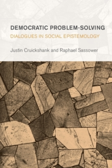 Democratic Problem-Solving : Dialogues in Social Epistemology, Paperback Book