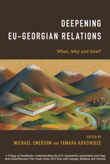 Deepening EU-Georgian Relations : What, Why and How?, Paperback Book