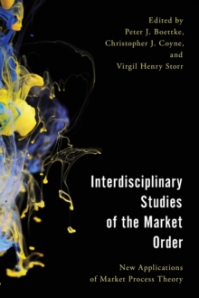 Interdisciplinary Studies of the Market Order : New Applications of Market Process Theory, Paperback Book