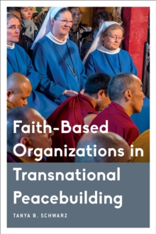 Faith-Based Organizations in Transnational Peacebuilding, Hardback Book