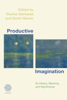 Productive Imagination : Its History, Meaning and Significance, Paperback Book