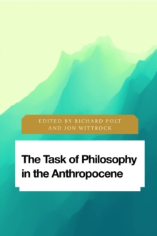 The Task of Philosophy in the Anthropocene : Axial Echoes in Global Space, Hardback Book