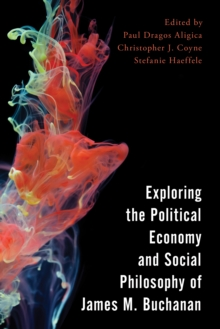 Exploring the Political Economy and Social Philosophy of James M. Buchanan, Paperback Book