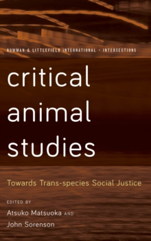 Critical Animal Studies : Towards Trans-species Social Justice, Paperback Book