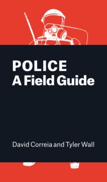 Police : A Field Guide, Paperback Book