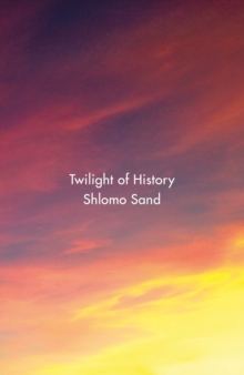 Twilight of History, Hardback Book
