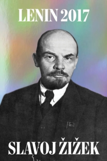 Lenin 2017: Remembering, Repeating, and Working Through, Hardback Book