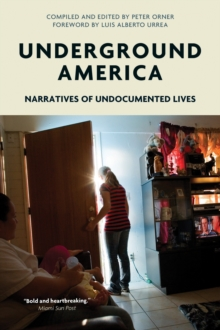 Underground America : Narratives of Undocumented Lives, Paperback Book