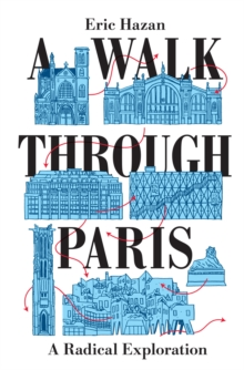 A Walk Through Paris : A Radical Exploration, Hardback Book