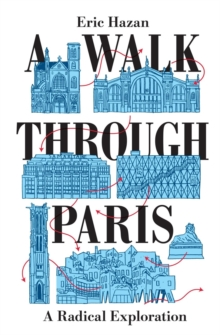 A Walk Through Paris : A Radical Exploration, Paperback / softback Book
