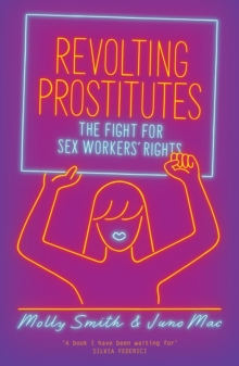Revolting Prostitutes : The Fight for Sex Workers' Rights, EPUB eBook