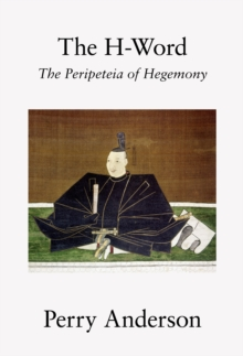 The H-Word : The Peripeteia of Hegemony, Hardback Book