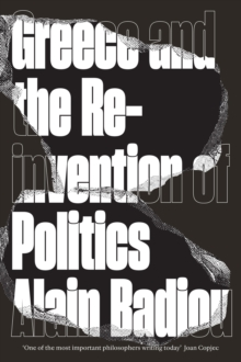 Greece and the Reinvention of Politics, Paperback / softback Book