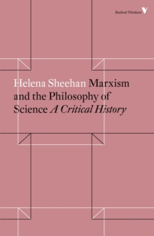 Marxism and the Philosophy of Science : A Critical History, Paperback / softback Book