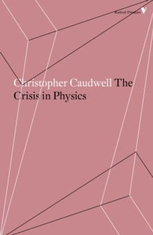 The Crisis in Physics, Paperback / softback Book