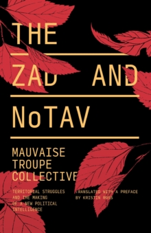 The Zad and NoTAV : Territorial Struggles and the Making of a New Political Intelligence, Paperback Book