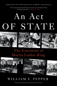 An Act of State : The Execution of Martin Luther King, Paperback / softback Book