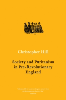 Society and Puritanism in Pre-revolutionary England, Paperback / softback Book