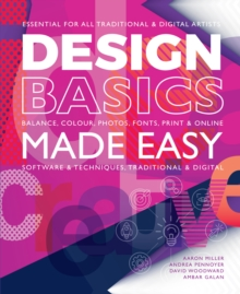 Design Basics Made Easy : Graphic Design in a Digital Age, Paperback / softback Book