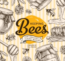 Keeping Bees : Choosing, Nurturing & Harvests, Paperback Book
