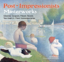 Post-Impressionists : Masterworks, Hardback Book