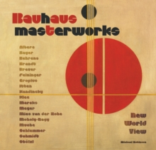Bauhaus Masterworks : New World View, Hardback Book