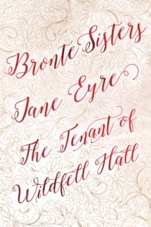 Bronte Sisters Deluxe Edition (Jane Eyre; The Tenant of Wildfell Hall), Hardback Book