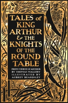 Tales of King Arthur & The Knights of the Round Table, Hardback Book