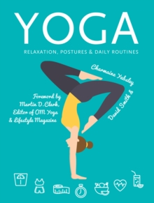 Yoga : Relaxation, Postures, Daily Routines, Spiral bound Book